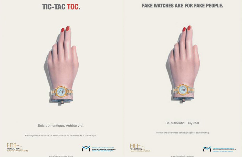 « Fake Watches for Fake People » & « Sois authentique, Achète vrai. »